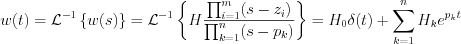 $                      w(t)=\mathcal{L}^{-1} \left \{ w(s) \right \}=\mathcal{L}^{-1} \left \{ H \frac{\prod_{i=1}^m(s-z_i) }{\prod_{k=1}^n(s-p_k)}  \right \}=H_0\delta(t)+\sum_{k=1}^nH_ke^{p_kt}